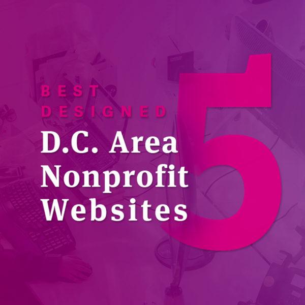 5 Best Designed D.C. Area Nonprofit Websites