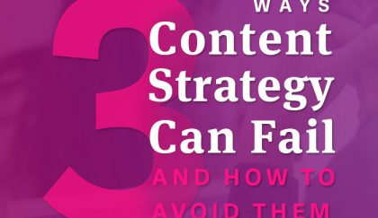 3 ways content strategy can fail and how to avoid them