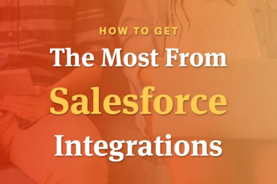How to get the most from salesforce integrations